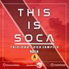 2018 This Is Soca Sampler | DJ JEL & Live Love Soca