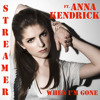 Streamer Ft. Anna Kendrick- You're gonna miss me When i'm gone (free download)