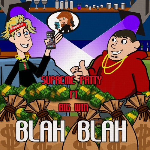 Supreme Patty ft. Big Win - Blah Blah