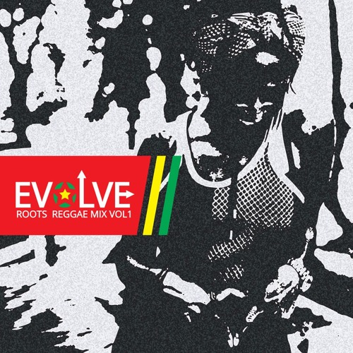 EvOLVE Vol. 1 Roots Reggae Mix 2017