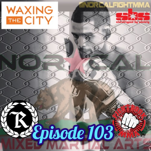 Episode 103: @norcalfightmma Podcast Featuring Olin Pettit (@olinp209)