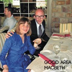 """GOOD AREA - MACBETH (Excerpt from """"MACBETH"""" iDEAL165 LP)"""
