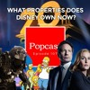 What properties does Disney own after the Fox merger? - Episode 107