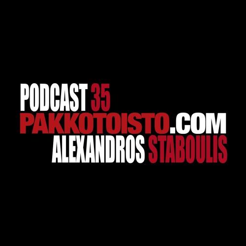 Pakkotoisto Podcast 35 - Alexandros Staboulis