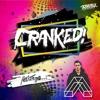 CRANKED! EPISODE 48 (FEAT. ATRIP)