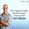 32 - The 3 Types of Traffic and How to Best Convert Them