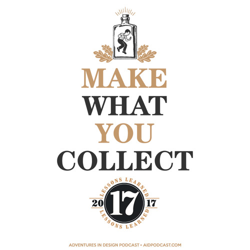 "Lesson 15 ""Make What You Collect"" - 17 Lessons Learned In 2017"