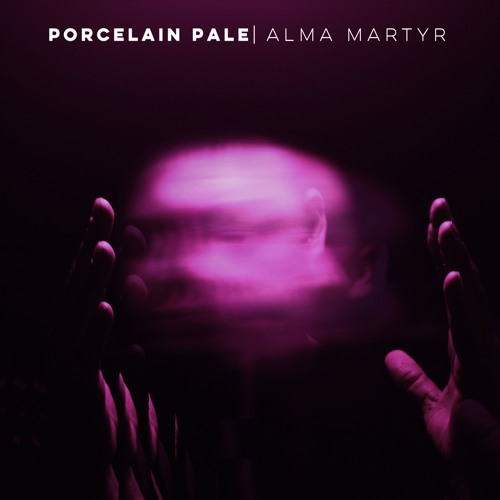 Porcelain Pale - Alma Martyr