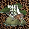BABE GET MY GUN! [DISS B-RAY] - RICHCHOI x CHOI