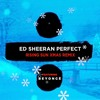 Ed Sheeran FT Beyonce - Perfect Duet - Rising Sun Xmas Remix