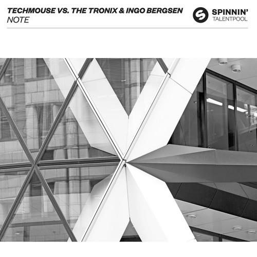 techMOUSE vs The Tronix & Ingo Bergsen - Note [OUT NOW]