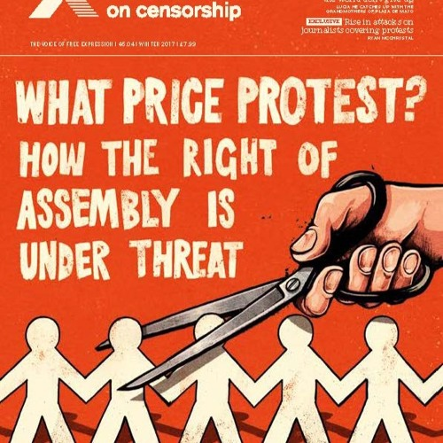 Protest: Prague Spring to today - Winter 2017 Index on Censorship magazine podcast