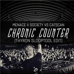 Chronic Counter (Thyron Slooptool Edit) [FREE DOWNLOAD!!]