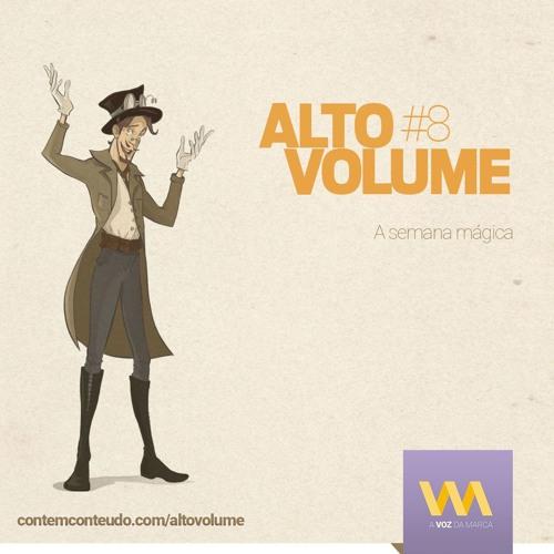[AVozDaMarca] - Série Alto Volume - A Semana Mágica