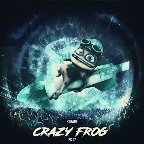 Axel F - Crazy Frog (Straim 2k17 Reboot)