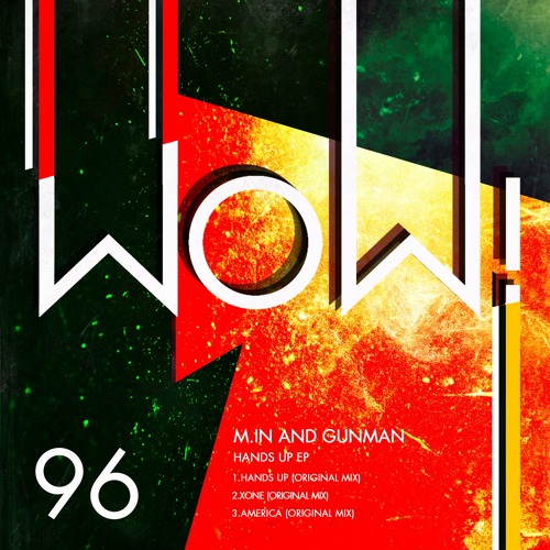 WOW96 - M.In & Gunman - Hands Up EP