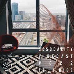Sosodality Vibecast #022 ft. j.Digs