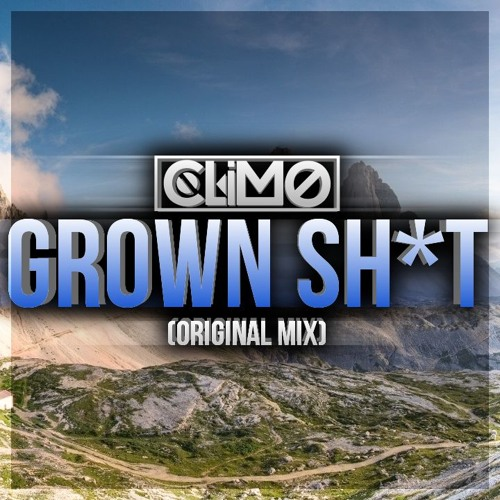 CLIMO - Grown Shit (Original Mix)