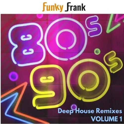 80s & 90s Deep House Remixes VOLUME 1