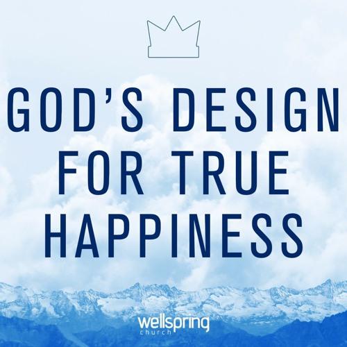 God's Design For True Happiness   Pastor Steve Gibson
