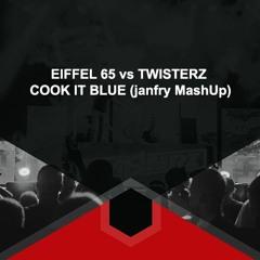 EIFFEL 65 Vs TWISTERZ - COOK IT BLUE (janfry MashUp)