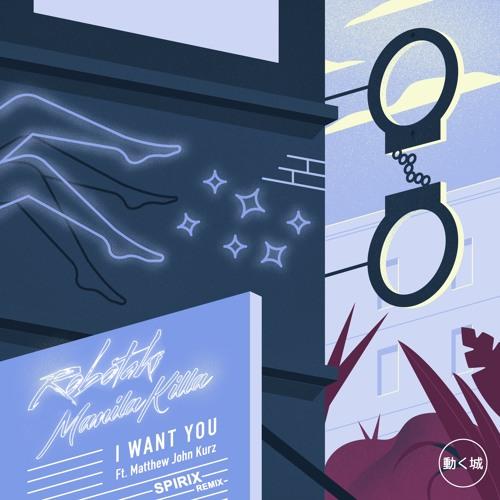 Robotaki & Manila Killa - I Want You feat. Matthew John Kurz (Spirix Remix)