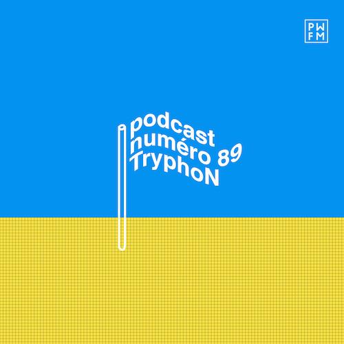 Podcast PWFM089 : TryphoN 🤯