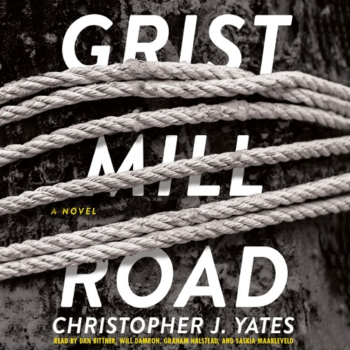 Grist Mill Road by Christopher J. Yates, audiobook excerpt