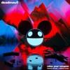 Deadmau5 - Raise Your Weapon (Fransis Derelle x SWRVN Remix)