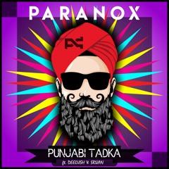 Paranox - Punjabi Tadka (ft. Dee lush & Srijan) [PREMIERED ON BBC ASIA]