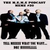 S2 - MEME #20 - Tell Meeeee What You Want... Dru Hiiiiillllll (Free Download)
