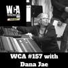 WCA #157 with Dana Jae