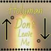 HOLYMAN-DON'T LEAVE ME