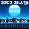 DISCO DELUXE II DJ DA PIERRE MIX