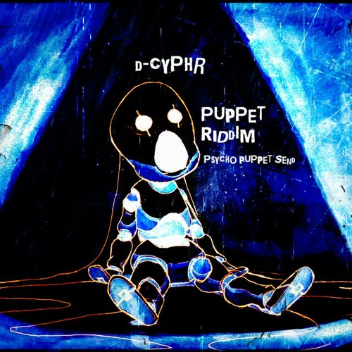 """Puppet Riddim (Psycho Puppet Send) (Paid for """"promo"""" but they just botted 10K plays)"""