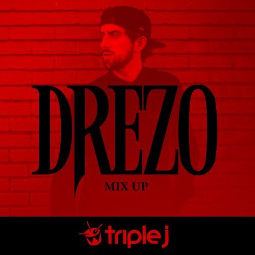 Drezo - Triple J (JJJ) Mixup (12/16/17)