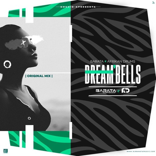 Barata - Dream Bells (feat. Afrikan Drums)(Original Mix)