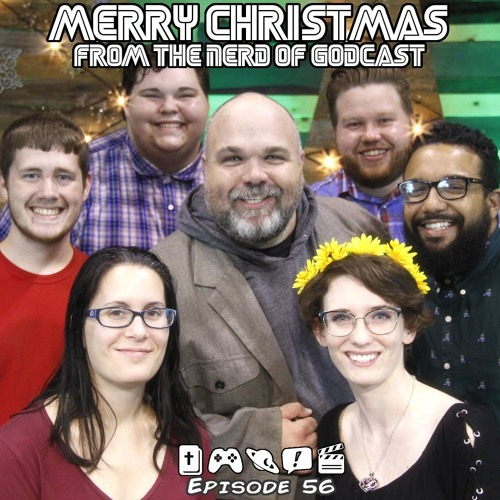Episode 56// Nerd of Godcast Christmas