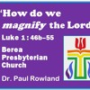 """""""How do we magnify the Lord?"""" Luke 1:46b-55"""