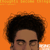 Thoughts Become Things Part I (DJ Become)