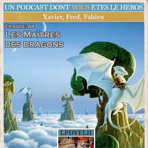 PDVELH 44: Les Maitres des Dragons