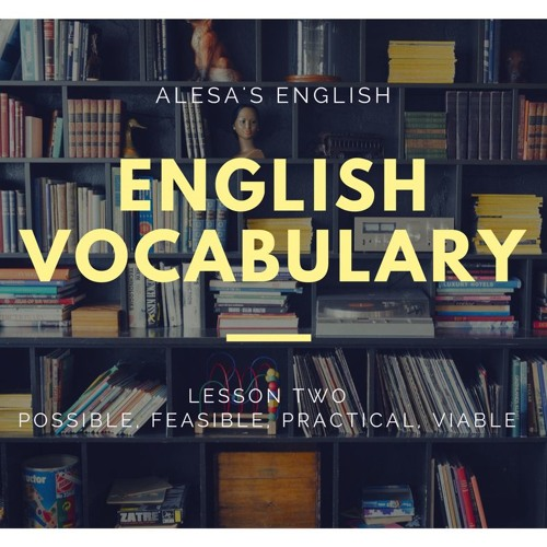 English Vocabulary with Synonyms Lesson 2 -  possible, feasible, practical, viable