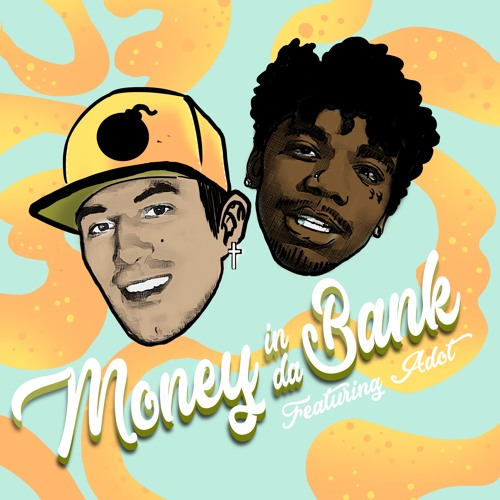 Money In Da Bank (feat. Adot)