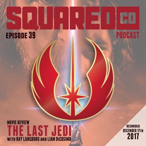 Episode 39 The Last Jedi Review