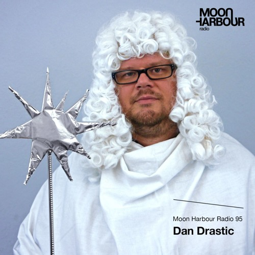 Moon Harbour Radio 95: Dan Drastic