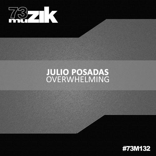 73M132 : Julio Posadas - Overwhelming (Original Mix) Promo
