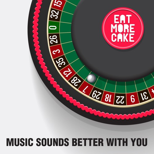 Eat More Cake - Music Sounds Better With You