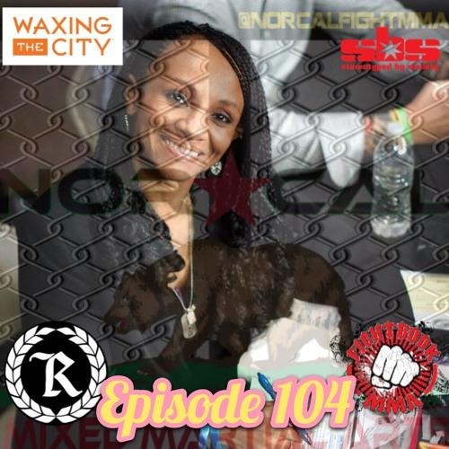 Episode 104: @norcalfightmma Podcast Featuring Yvette Brisco