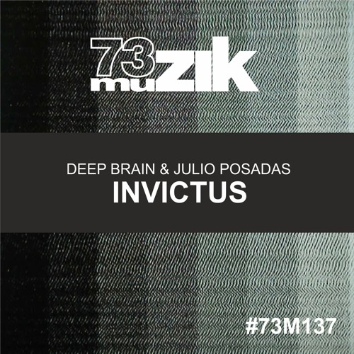 73M137: Deep Brain & Julio Posadas - Invictus