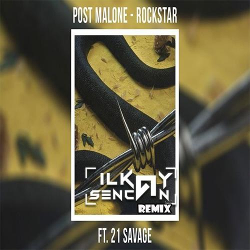 post malone rockstar ft 21 savage ilkay sencan remix. Black Bedroom Furniture Sets. Home Design Ideas